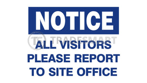 Notice All Visitors Report to Site Office