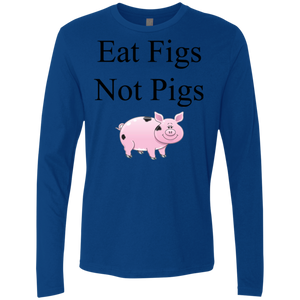 """Eat Figs, Not Pigs"" Men's Premium Long Sleeve Shirt"