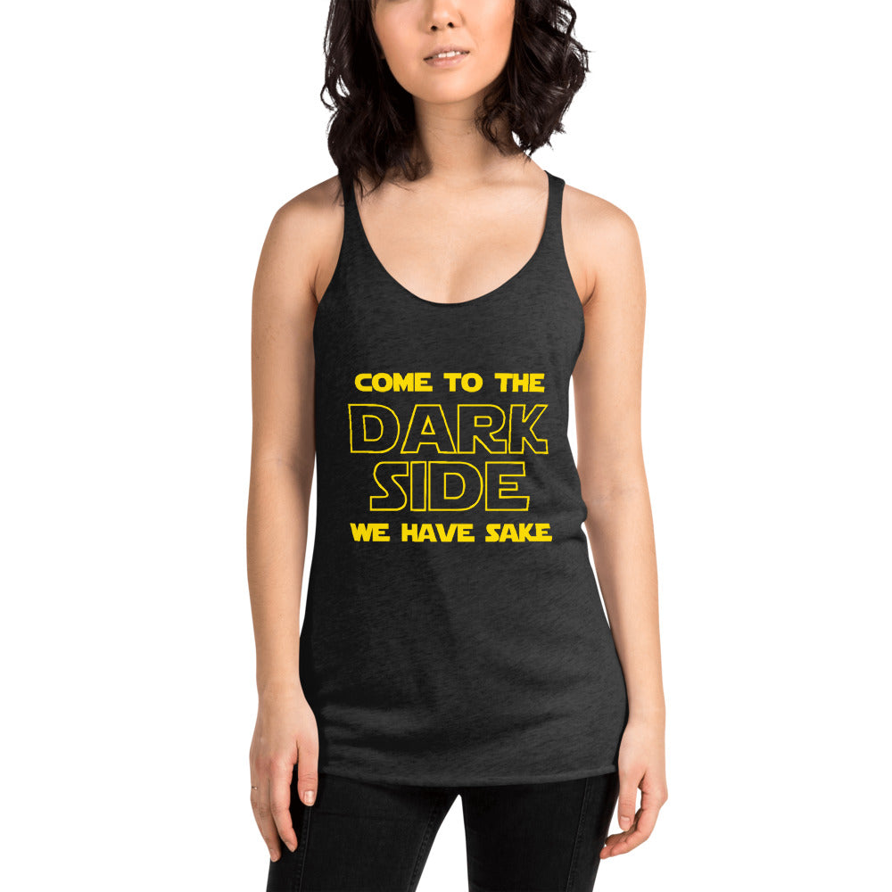 Come to the Dark Side We Have Sake Women's Racerback Tank