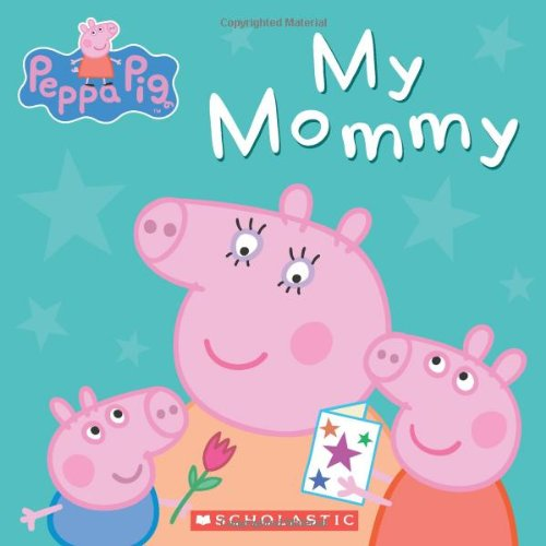 Peppa Pig: My Mommy - All-Star Learning Inc. - Proudly Canadian