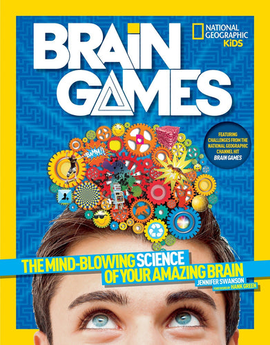 National Geographic Kids Brain Games: The Mind-Blowing Science of Your Amazing Brain