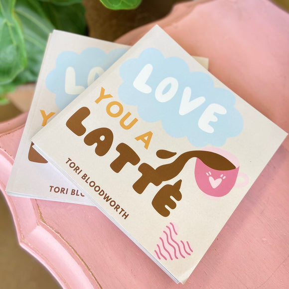 Love You A Latte Book