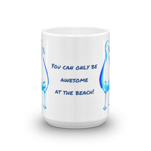 """You Can Only Be Awesome At The Beach"" Blue Seagull Mug"