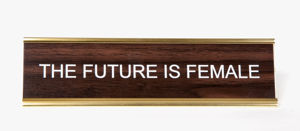 THE FUTURE IS FEMALE - Name Desk Plate