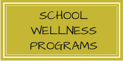 SCHOOL WELLNESS PROGRAMS