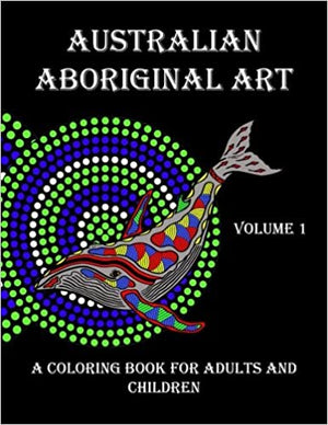 Australian Aboriginal Art: A Coloring Book for Adults & Children