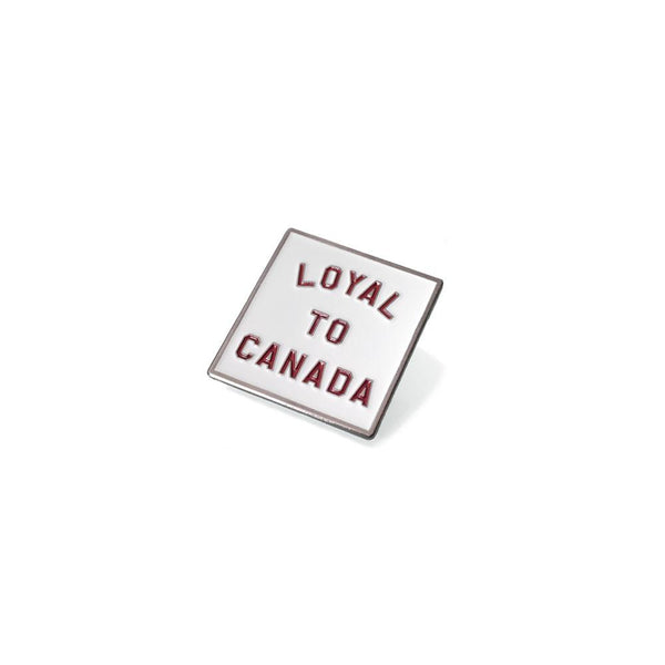 Loyal to Canada pin by Loyal to a TEE