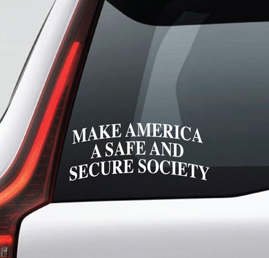 Safe and Secure Society - Vinyl Decal