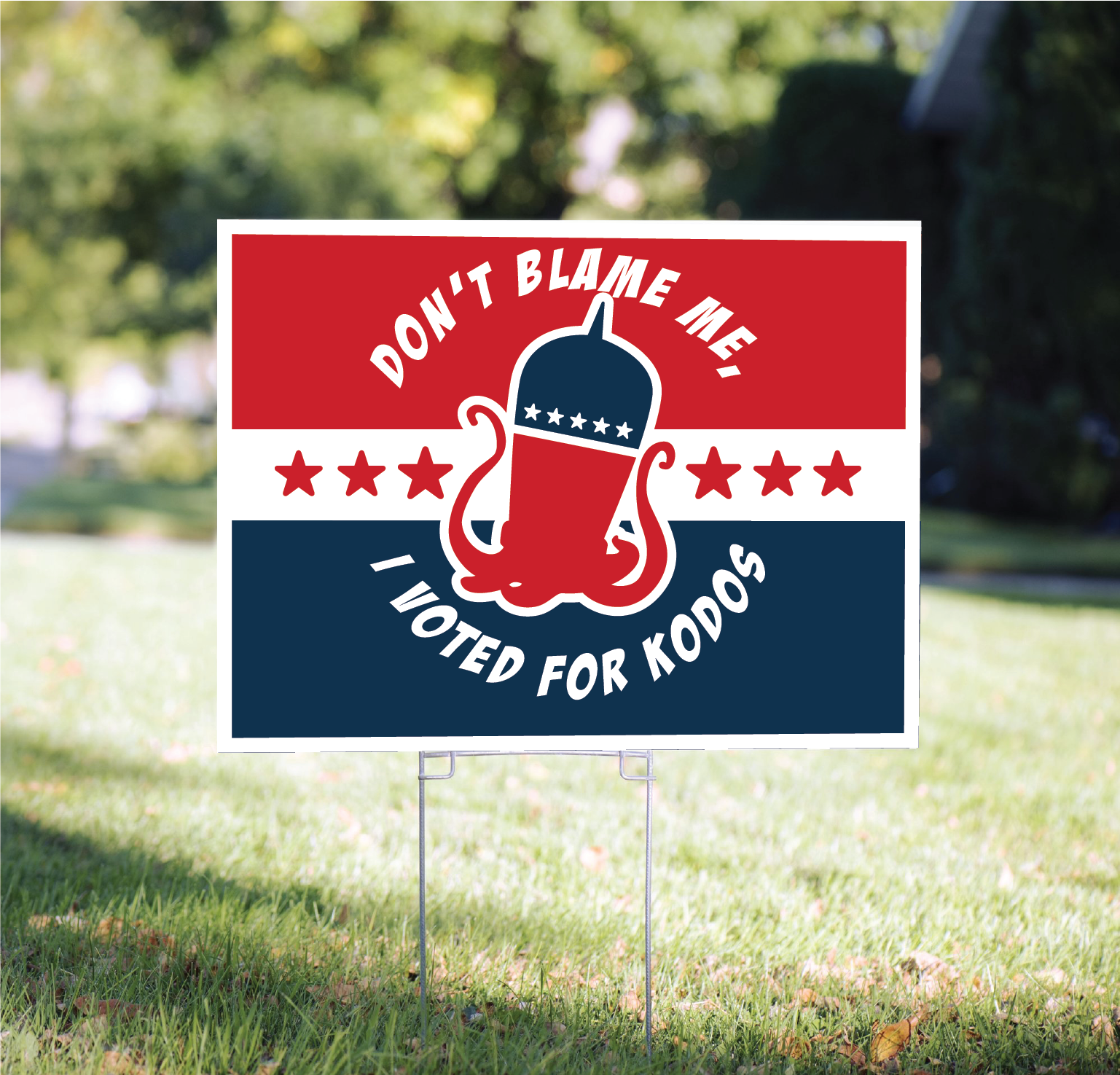 Don't Blame Me - Yard Sign