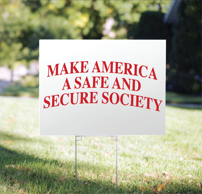Safe and Secure Society - Yard Sign