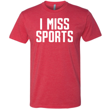 Load image into Gallery viewer, I Miss Sports T-Shirt