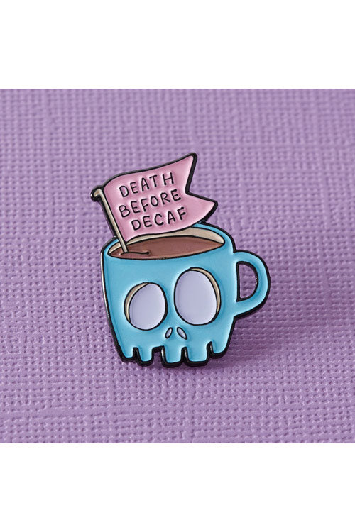 Punky Pins Death Before Decaf Enamel Pin