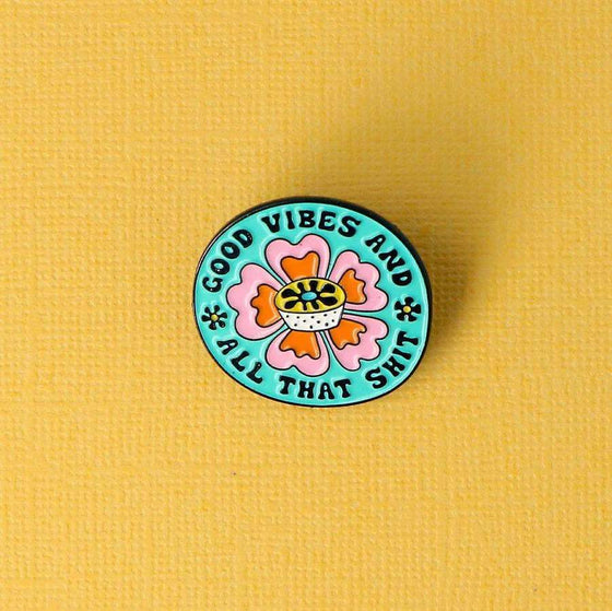 Punky Pins Good Vibes and All That Shit Enamel Pin