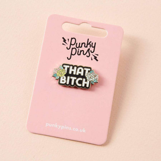 Punky Pins That Bitch Gold Tone Enamel Pin