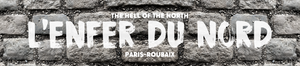 PARIS ROUBAIX - L'ENFER DU NORD