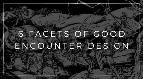 6 Facets of Good Encounter Design