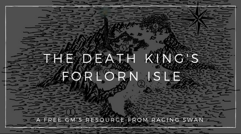 The Death King's Forlorn Isle at a Glance