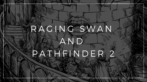 Raging Swan Press and Pathfinder 2nd Edition