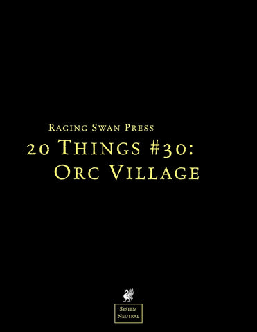 20 Things #30: Orc Village