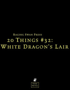 20 Things #32: White Dragon's Lair