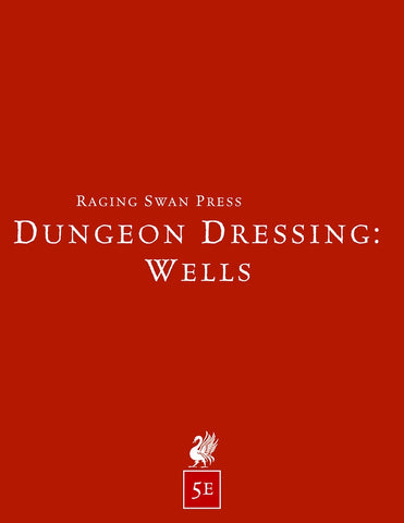 Dungeon Dressing: Wells 2.0 (5e)