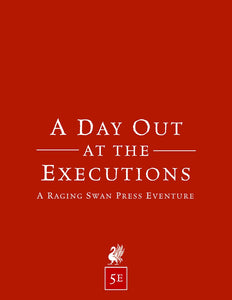 A Day Out at the Executions (5e)