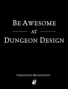 Be Awesome at Dungeon Design (Augmented Edition)