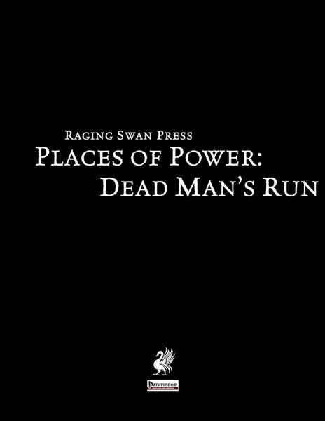 Places of Power: Dead Man's Run