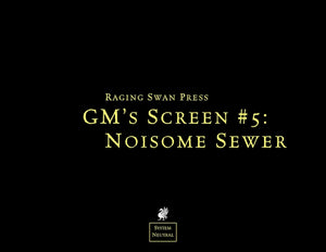 GM's Screen #5: Noisome Sewer