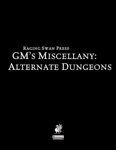 GM's Miscellany: Alternate Dungeons