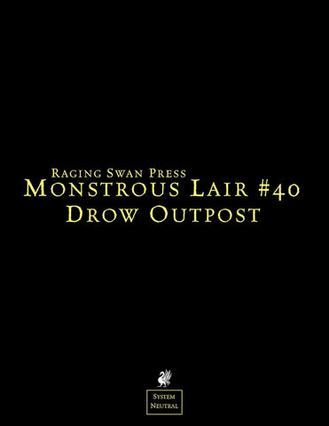 Monstrous Lair #40: Drow Outpost