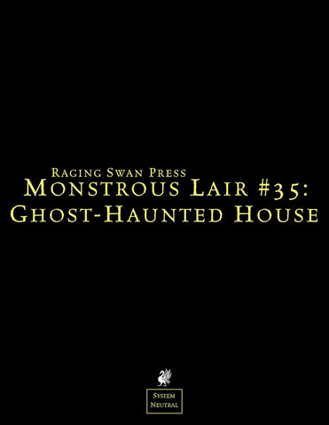 Monstrous Lair #35: Ghost-Haunted House