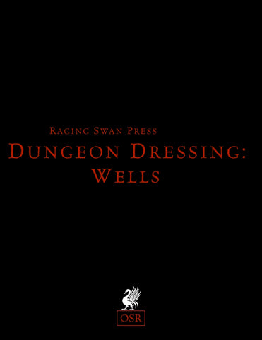 Dungeon Dressing: Wells 2.0 (OSR)