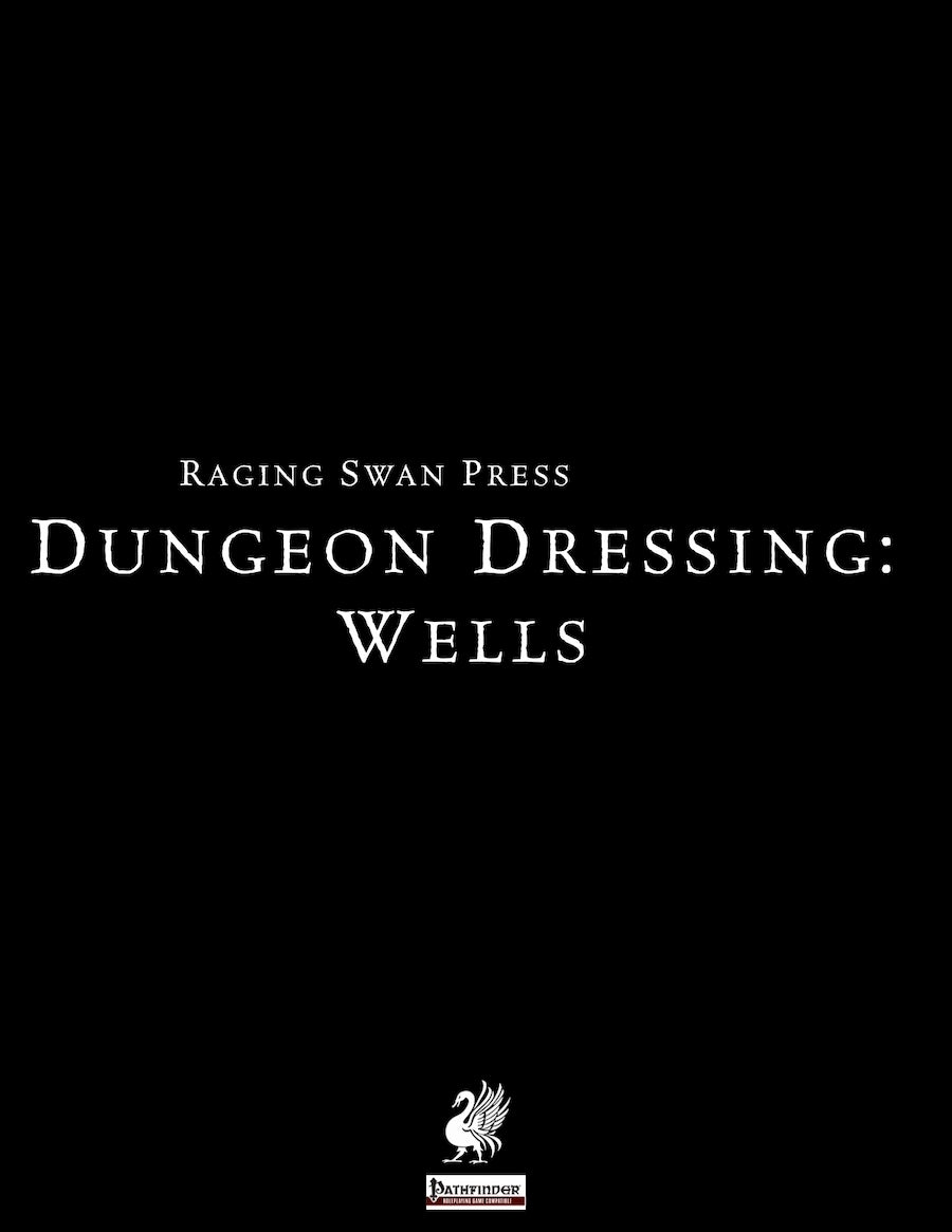 Dungeon Dressing: Wells 2.0 (P1)