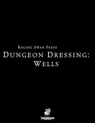 Dungeon Dressing: Wells 2.0 (P2)