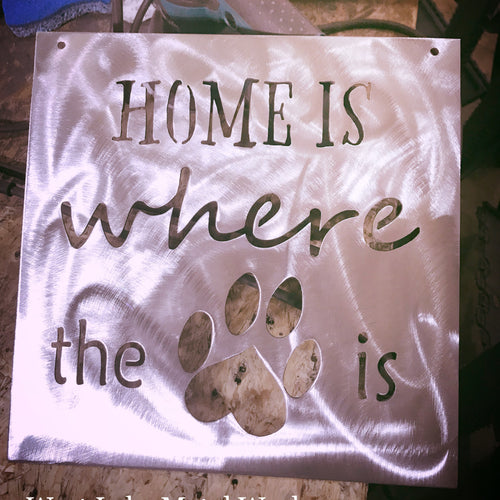 Home Is Where The Paw Is Sign