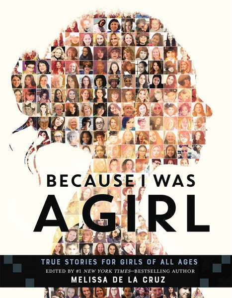 Because I Was A Girl, True Stories For Girls Of All Ages