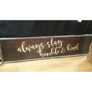Oversized Wall Sign Always Stay Humble and Kind - White Hydrangea Gifts