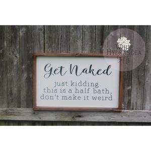 Get Naked Bathroom Sign - White Hydrangea Gifts