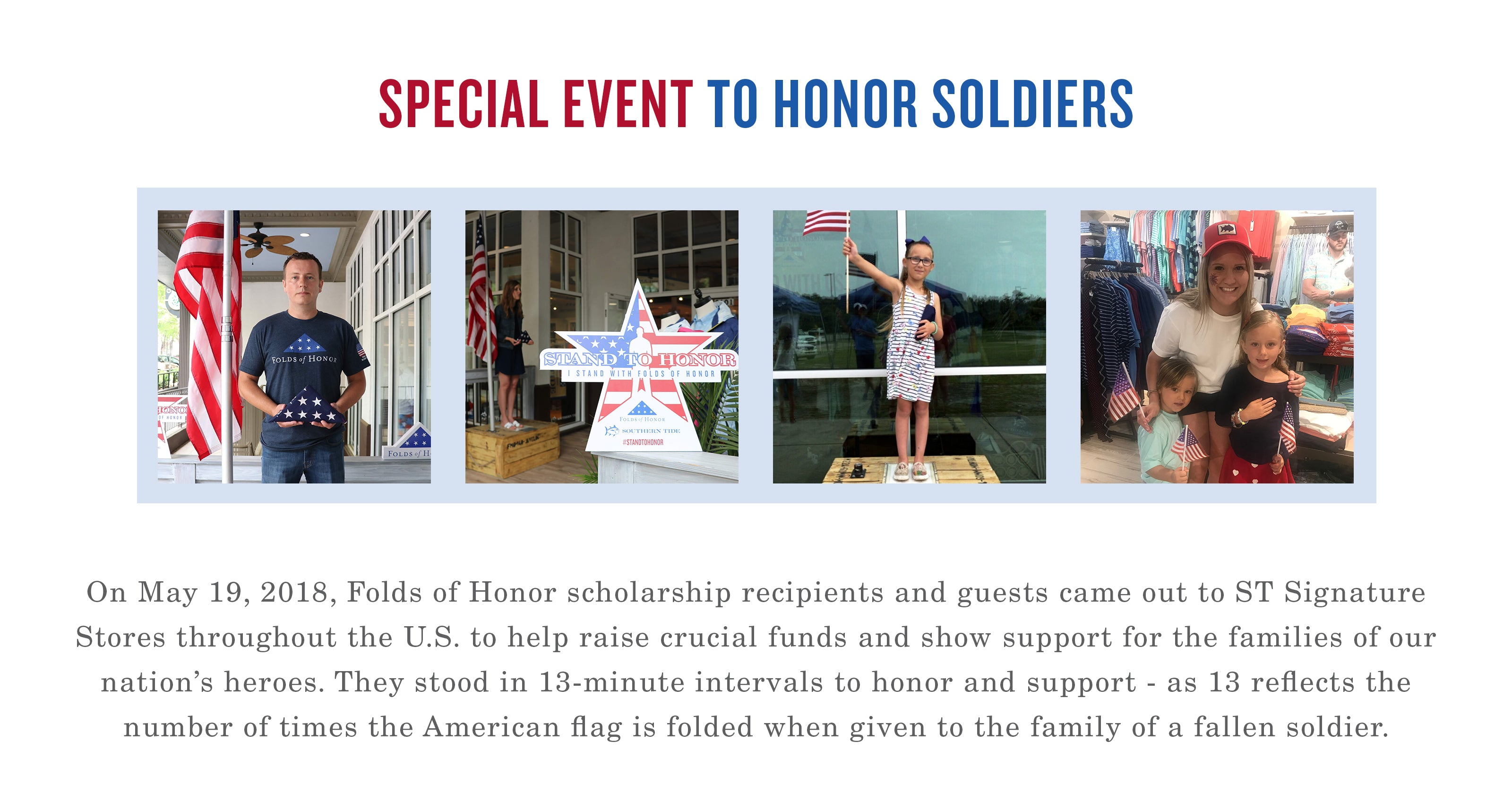 In May 2018 we held a stand to honor event in partnership with Folds of Honor and our Signature Stores