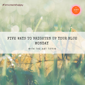 Five ways to Create a Brighter Blue Monday