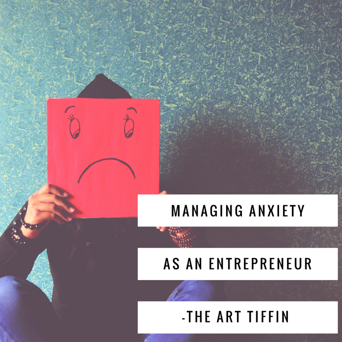 Managing Anxiety as an Entrepreneur