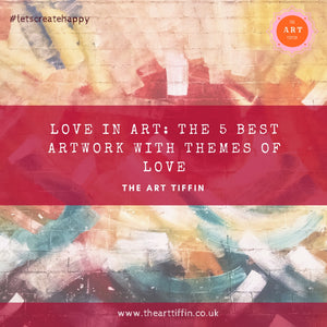 Love in Art: The 5 Best Artworks with Themes of Love