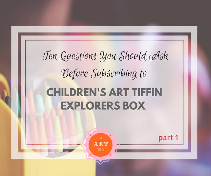 Questions You Might Ask before Subscribing to the Children's Art Explorers Box