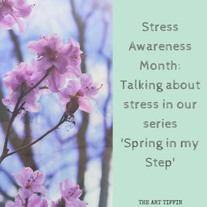 Raising Awareness of Stress in April: 'Spring in my Step'