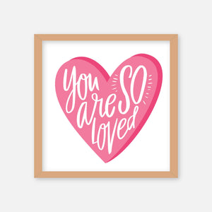 You are so loved  -  Wall Art