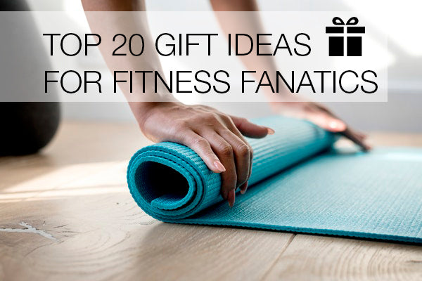 Top 20 Gift Ideas for Fitness Fanatics