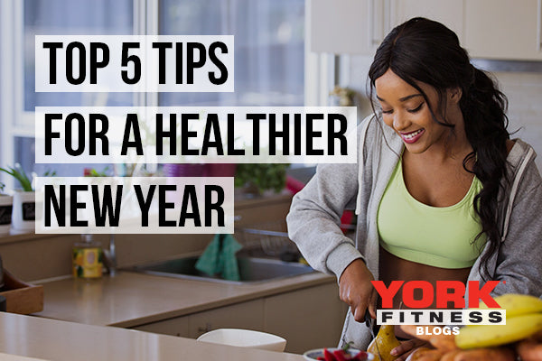 Top 5 Tips for a Healthier New Year