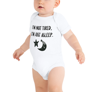 Not Tired - Baby Onesie