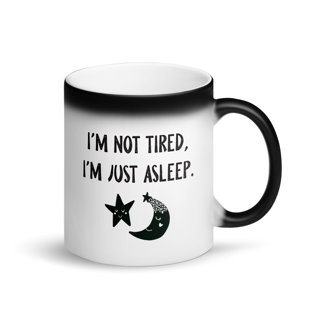 Not Tired - Matte Black Magic Mug